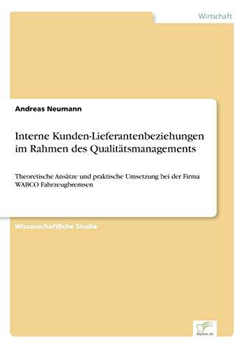 Interne Kunden-Lieferantenbeziehungen Im Rahmen Des Qualitatsmanagements: Andreas Neumann