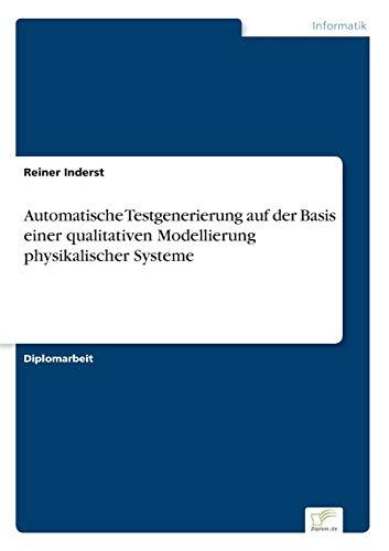 Automatische Testgenerierung Auf Der Basis Einer Qualitativen Modellierung Physikalischer Systeme: ...