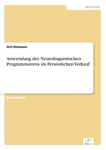 9783838607689: Anwendung Des Neurolinguistischen Programmierens Im Personlichen Verkauf
