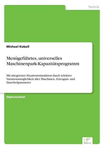 Menugefuhrtes, Universelles Maschinenpark-Kapazitatsprogramm: Michael Koball