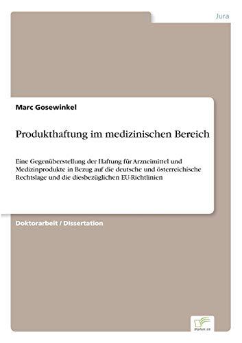 9783838609003: Produkthaftung im medizinischen Bereich: Eine Gegenüberstellung der Haftung für Arzneimittel und Medizinprodukte in Bezug auf die deutsche und ... und die diesbezüglichen EU-Richtlinien