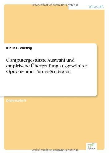 9783838609218: Computergestützte Auswahl und empirische Überprüfung ausgewählter Options- und Future-Strategien