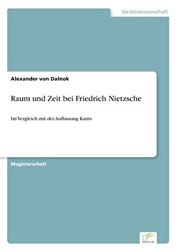 9783838609515: Raum und Zeit bei Friedrich Nietzsche: Im Vergleich mit der Auffassung Kants