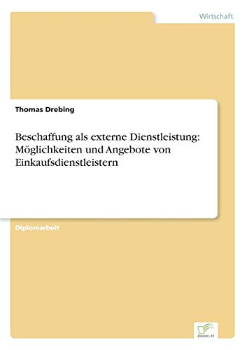 9783838609690: Beschaffung als externe Dienstleistung: Möglichkeiten und Angebote von Einkaufsdienstleistern (German Edition)