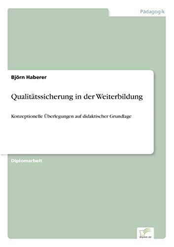 9783838609836: Qualitätssicherung in der Weiterbildung: Konzeptionelle Überlegungen auf didaktischer Grundlage