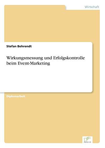Wirkungsmessung Und Erfolgskontrolle Beim Event-Marketing: Stefan Behrendt