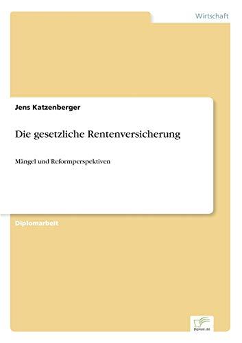 Die Gesetzliche Rentenversicherung: Jens Katzenberger