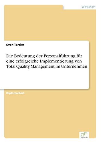 9783838613284: Die Bedeutung der Personalführung für eine erfolgreiche Implementierung von Total Quality Management im Unternehmen