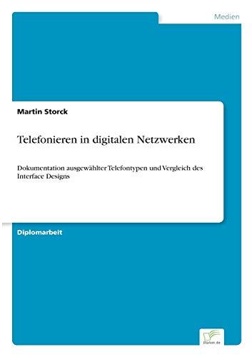 9783838618494: Telefonieren in digitalen Netzwerken: Dokumentation ausgewählter Telefontypen und Vergleich des Interface Designs