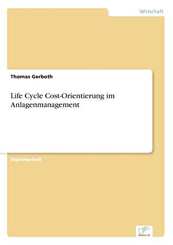 9783838619439: Life Cycle Cost-Orientierung im Anlagenmanagement (German Edition)