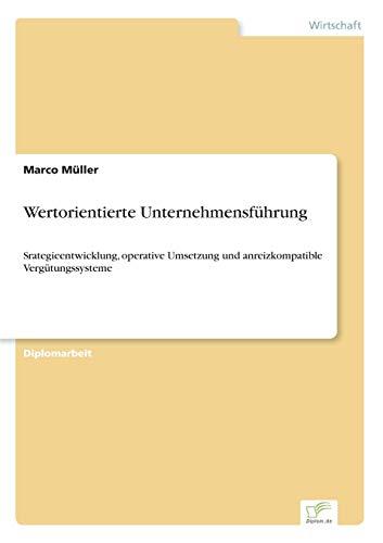 9783838619842: Wertorientierte Unternehmensführung: Srategieentwicklung, operative Umsetzung und anreizkompatible Vergütungssysteme (German Edition)