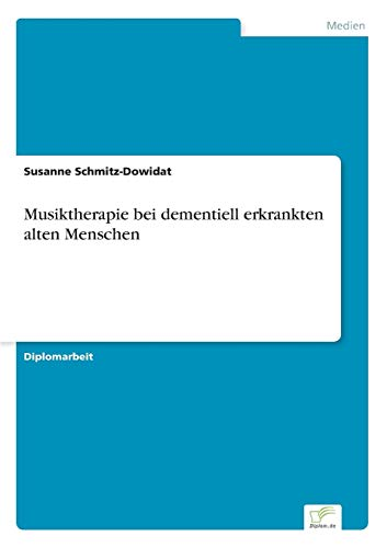 9783838620954: Musiktherapie bei dementiell erkrankten alten Menschen