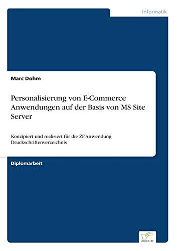 9783838621012: Personalisierung von E-Commerce Anwendungen auf der Basis von MS Site Server: Konzipiert und realisiert für die ZF Anwendung Druckschriftenverzeichnis
