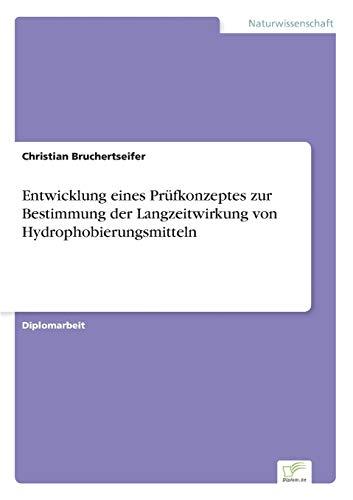9783838621067: Entwicklung eines Pr�fkonzeptes zur Bestimmung der Langzeitwirkung von Hydrophobierungsmitteln