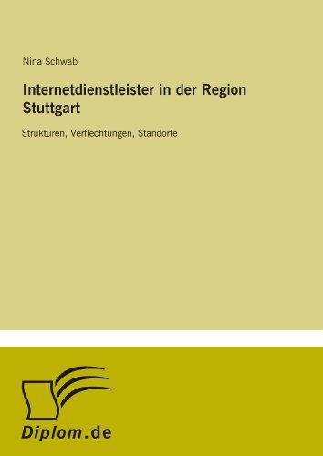 9783838621159: Internetdienstleister in der Region Stuttgart: Strukturen, Verflechtungen, Standorte (German Edition)