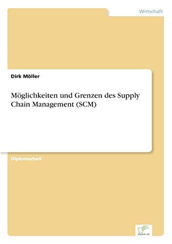 9783838621234: Möglichkeiten und Grenzen des Supply Chain Management (SCM)