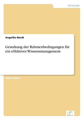 9783838621500: Gestaltung der Rahmenbedingungen für ein effektives Wissensmanagement