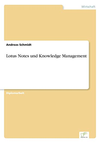 Lotus Notes Und Knowledge Management: Andreas Schmidt