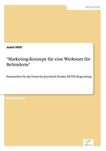 Marketing-Konzept Fur Eine Werkstatt Fur Behinderte: Joset Hiltl