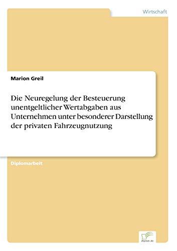 Die Neuregelung Der Besteuerung Unentgeltlicher Wertabgaben Aus Unternehmen Unter Besonderer ...