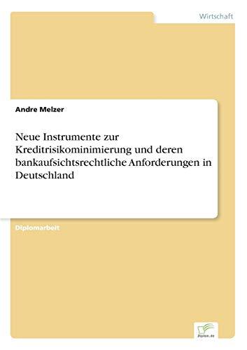 9783838623726: Neue Instrumente zur Kreditrisikominimierung und deren bankaufsichtsrechtliche Anforderungen in Deutschland