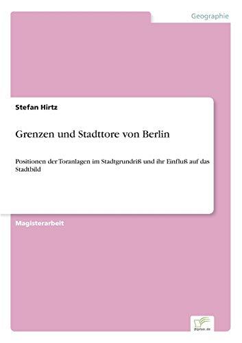 Grenzen und Stadttore von Berlin: Stefan Hirtz