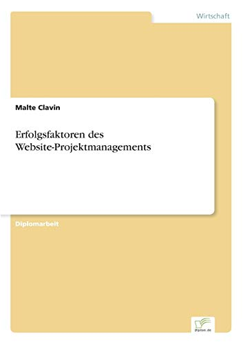 Erfolgsfaktoren des Website-Projektmanagements: Malte Clavin