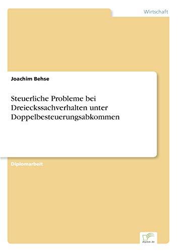 Steuerliche Probleme bei Dreieckssachverhalten unter Doppelbesteuerungsabkommen: Joachim Behse