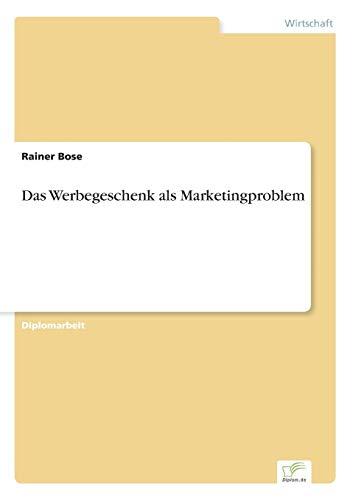 Das Werbegeschenk ALS Marketingproblem: Rainer Bose