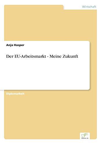 Der Eu-Arbeitsmarkt - Meine Zukunft: Anja Hasper