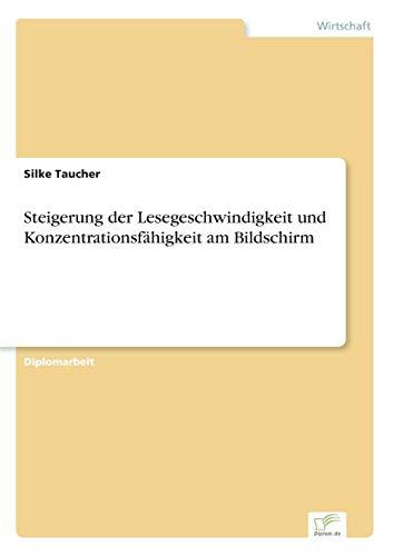 Steigerung Der Lesegeschwindigkeit Und Konzentrationsfahigkeit Am Bildschirm: Silke Taucher