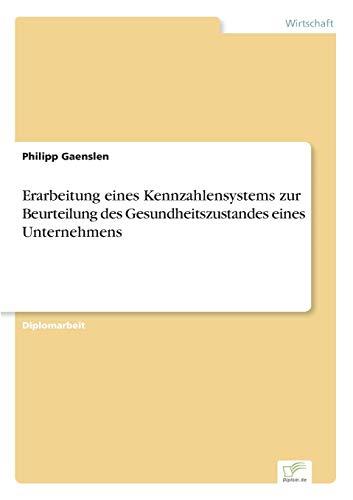 9783838626970: Erarbeitung eines Kennzahlensystems zur Beurteilung des Gesundheitszustandes eines Unternehmens (German Edition)