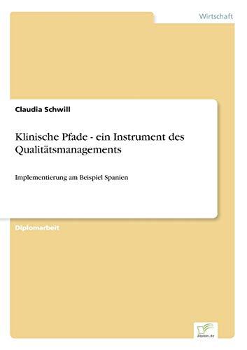 Klinische Pfade - ein Instrument des Qualitätsmanagements: Claudia Schwill
