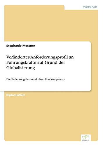 Ver ndertes Anforderungsprofil an F hrungskr fte Auf Grund Der Globalisierung (Paperback): ...