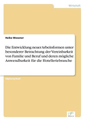 Die Entwicklung neuer Arbeitsformen unter besonderer Betrachtung der Vereinbarkeit von Familie und ...