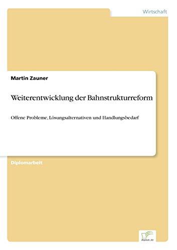 9783838632513: Weiterentwicklung Der Bahnstrukturreform
