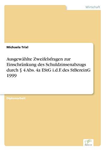 Ausgewahlte Zweifelsfragen Zur Einschrankung Des Schuldzinsenabzugs Durch 4 ABS. 4a Estg I.D.F. Des...