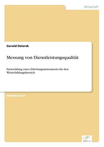 9783838633022: Messung von Dienstleistungsqualität: Entwicklung eines Erhebungsinstruments für den Weiterbildungsbereich (German Edition)