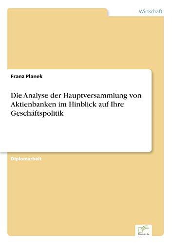 Die Analyse Der Hauptversammlung Von Aktienbanken Im Hinblick Auf Ihre Geschaftspolitik: Franz ...