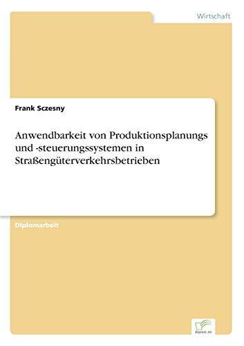 9783838633442: Anwendbarkeit von Produktionsplanungs und -steuerungssystemen in Straßengüterverkehrsbetrieben (German Edition)