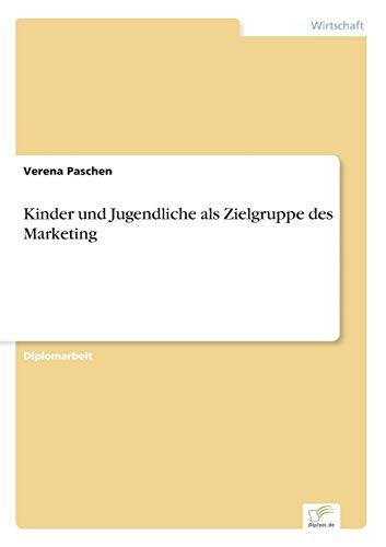 Kinder Und Jugendliche ALS Zielgruppe Des Marketing: Verena Paschen