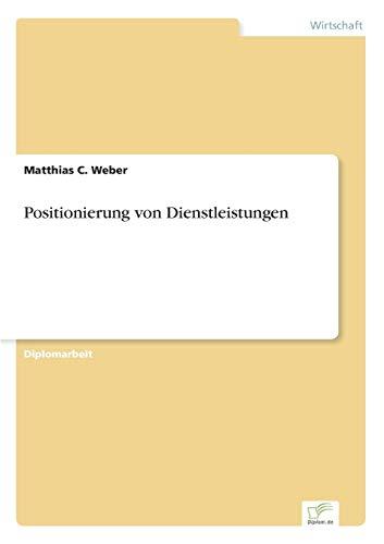 Positionierung Von Dienstleistungen: Matthias C. Weber