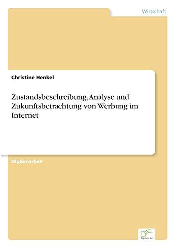 9783838635187: Zustandsbeschreibung, Analyse Und Zukunftsbetrachtung Von Werbung Im Internet