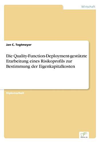 Die Quality-Function-Deployment-Gestutzte Erarbeitung Eines Risikoprofils Zur Bestimmung: Jan C Tegtmeyer
