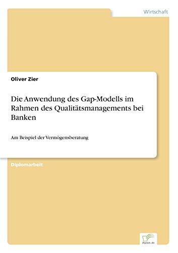 9783838637488: Die Anwendung des Gap-Modells im Rahmen des Qualitätsmanagements bei Banken (German Edition)