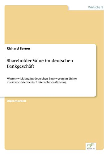 Shareholder Value Im Deutschen Bankgeschaft: Richard Berner