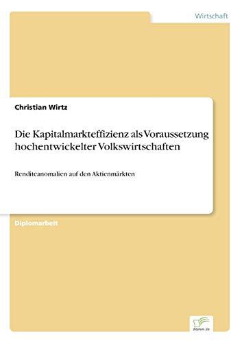 Die Kapitalmarkteffizienz ALS Voraussetzung Hochentwickelter Volkswirtschaften (Paperback): ...