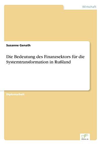 Die Bedeutung Des Finanzsektors Fur Die Systemtransformation in Russland: Susanne Genath