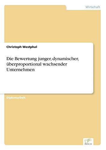 Die Bewertung Junger, Dynamischer, Uberproportional Wachsender Unternehmen: Christoph Westphal
