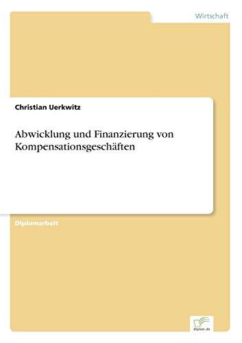 9783838638898: Abwicklung und Finanzierung von Kompensationsgeschäften (German Edition)
